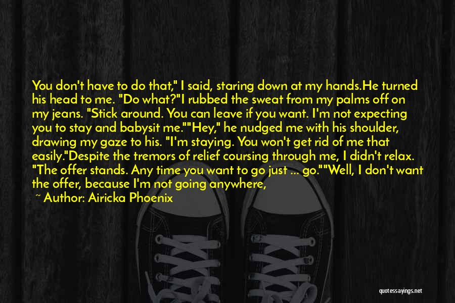 Top 100 If You Want Me To Stay Quotes Sayings