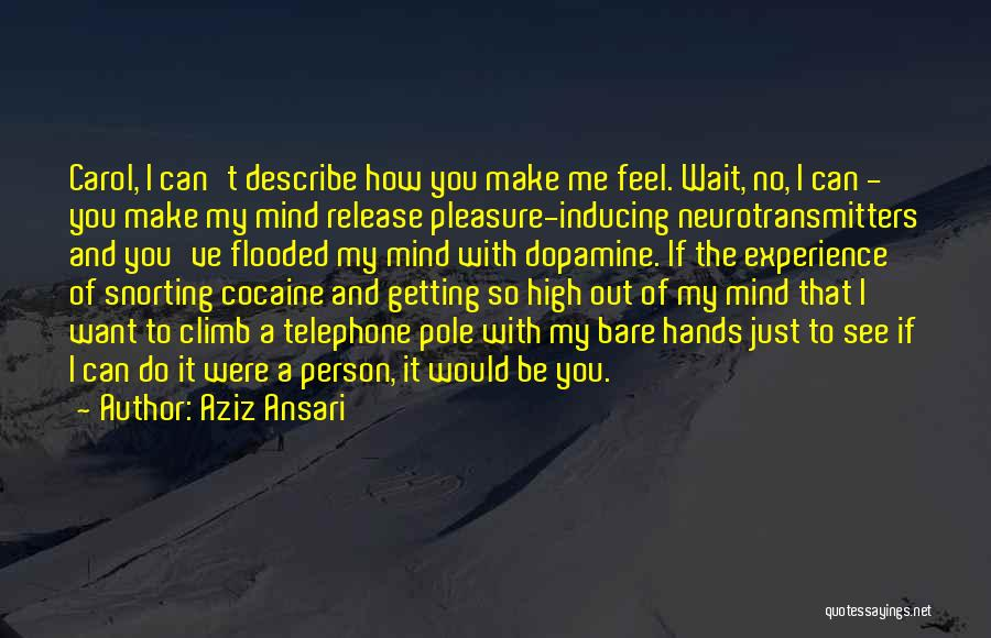 If You Want Me To Wait Quotes By Aziz Ansari