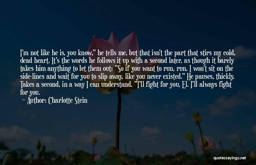 If You Want Me To Wait Quotes By Charlotte Stein
