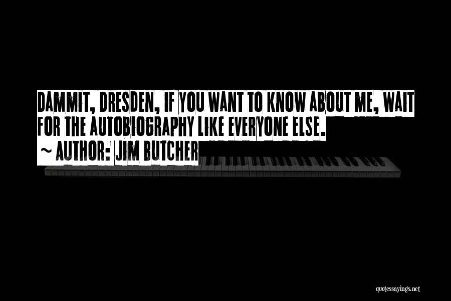 If You Want Me To Wait Quotes By Jim Butcher