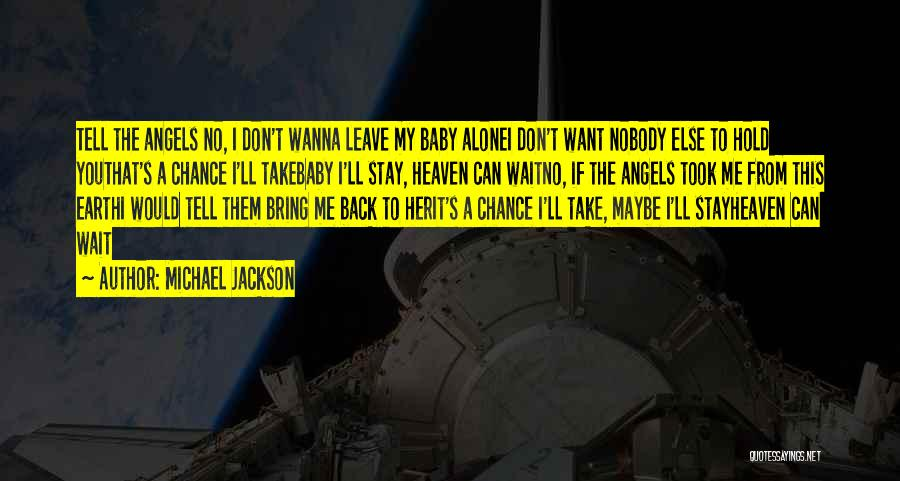 If You Want Me To Wait Quotes By Michael Jackson