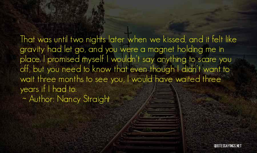 If You Want Me To Wait Quotes By Nancy Straight
