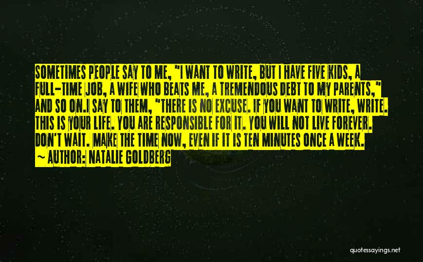 If You Want Me To Wait Quotes By Natalie Goldberg