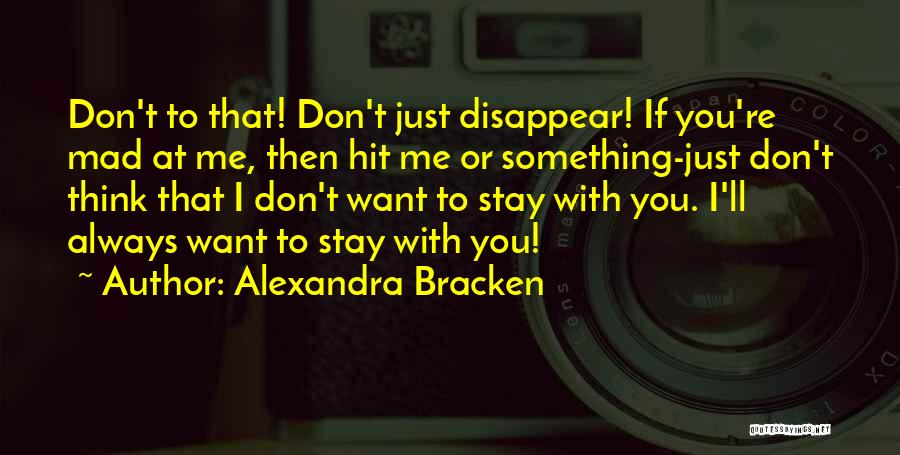 If You Want To Stay Quotes By Alexandra Bracken
