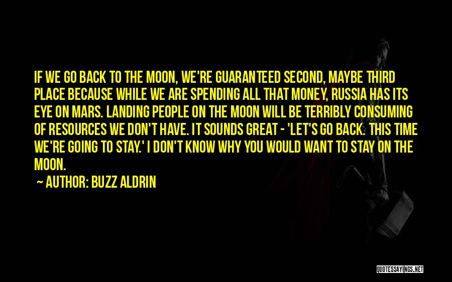 If You Want To Stay Quotes By Buzz Aldrin