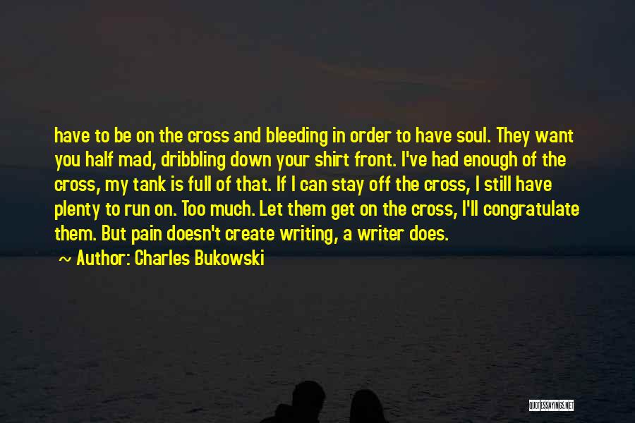 If You Want To Stay Quotes By Charles Bukowski