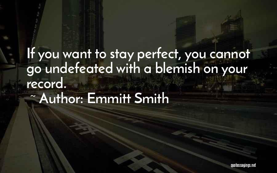 If You Want To Stay Quotes By Emmitt Smith