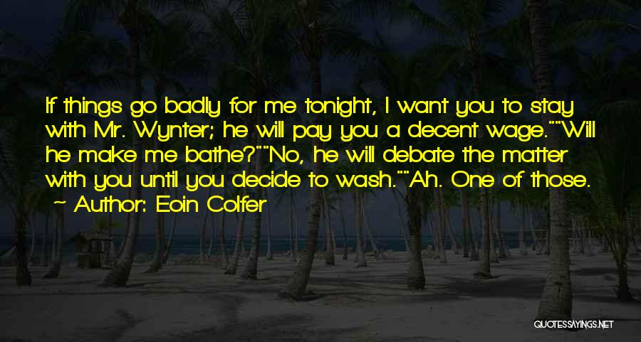 If You Want To Stay Quotes By Eoin Colfer