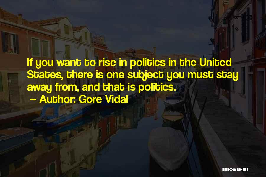 If You Want To Stay Quotes By Gore Vidal