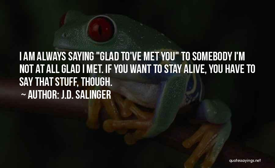 If You Want To Stay Quotes By J.D. Salinger