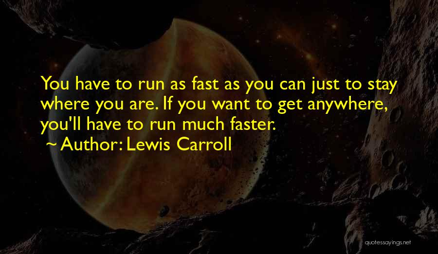 If You Want To Stay Quotes By Lewis Carroll