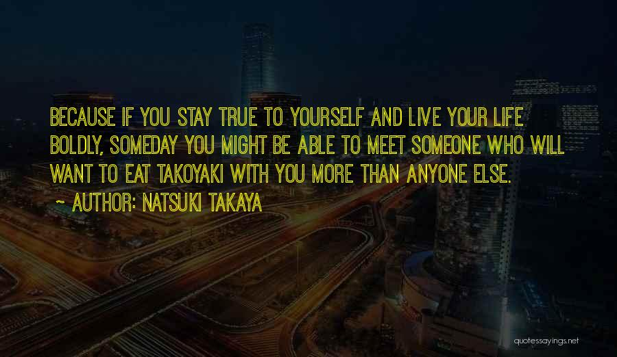 If You Want To Stay Quotes By Natsuki Takaya