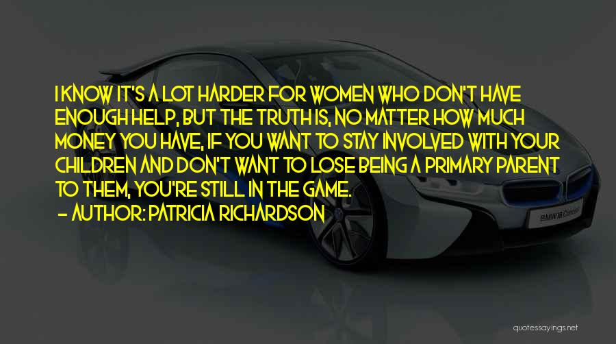 If You Want To Stay Quotes By Patricia Richardson