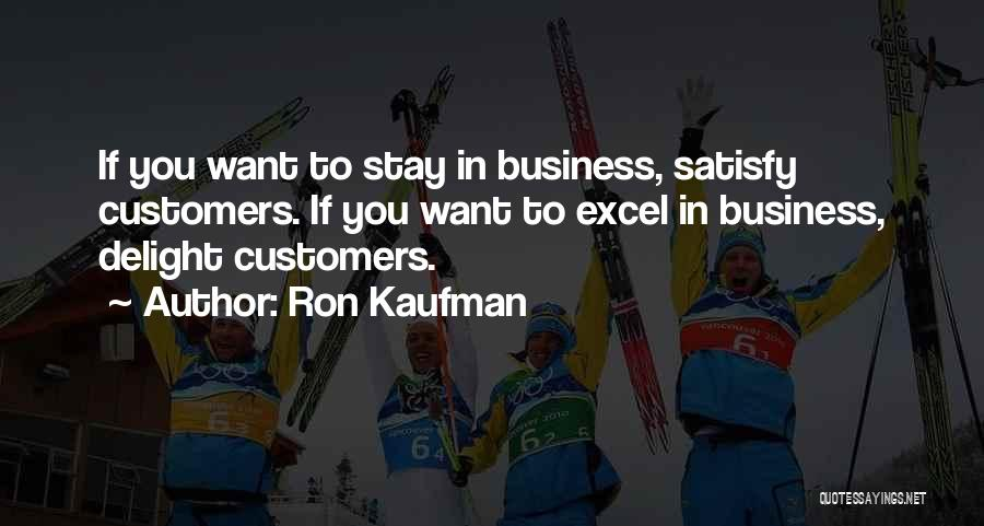 If You Want To Stay Quotes By Ron Kaufman