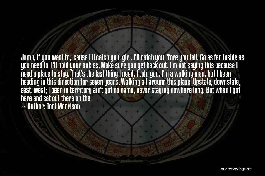 If You Want To Stay Quotes By Toni Morrison
