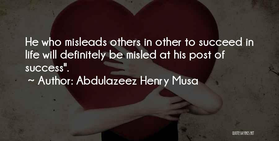 If You Want To Succeed In Life Quotes By Abdulazeez Henry Musa
