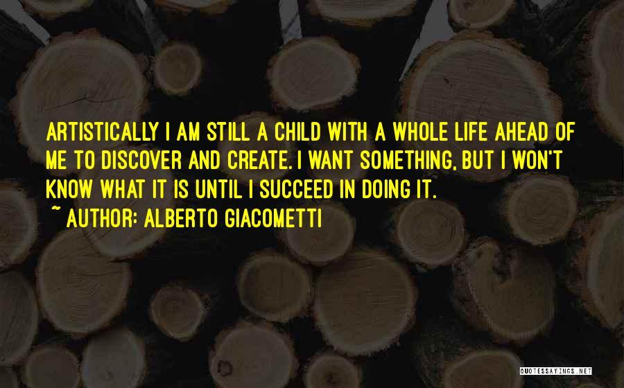 If You Want To Succeed In Life Quotes By Alberto Giacometti