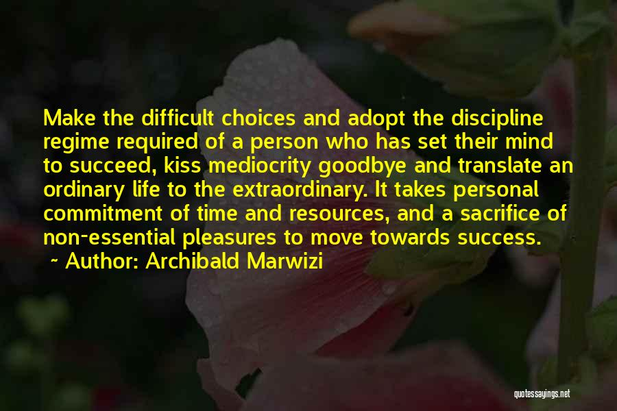 If You Want To Succeed In Life Quotes By Archibald Marwizi