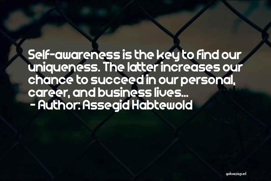 If You Want To Succeed In Life Quotes By Assegid Habtewold