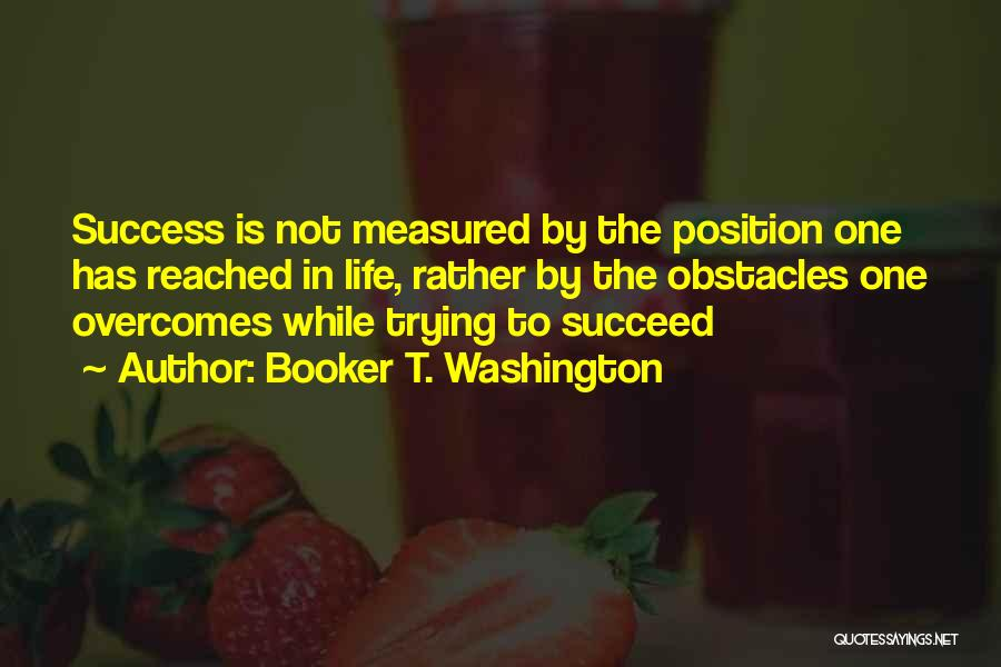 If You Want To Succeed In Life Quotes By Booker T. Washington