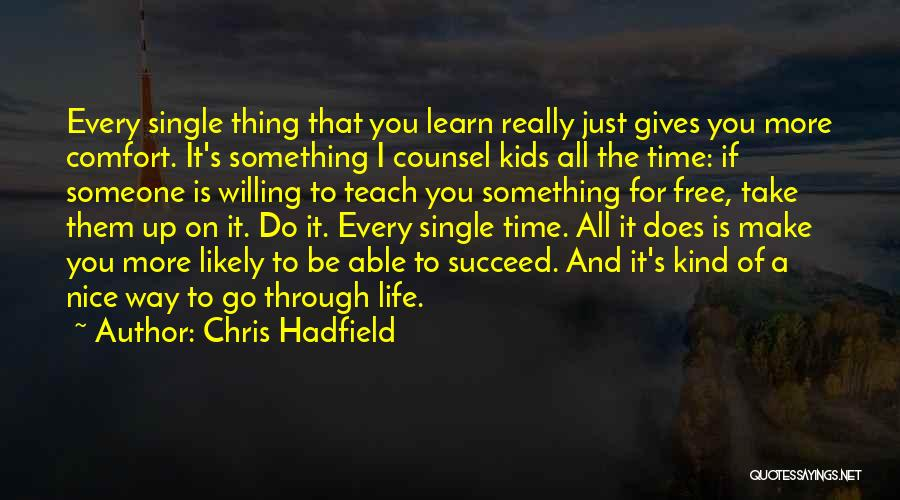 If You Want To Succeed In Life Quotes By Chris Hadfield