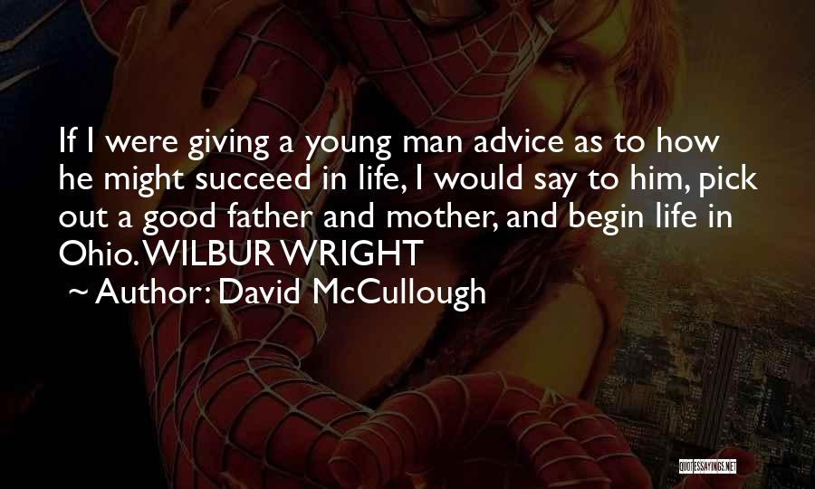 If You Want To Succeed In Life Quotes By David McCullough