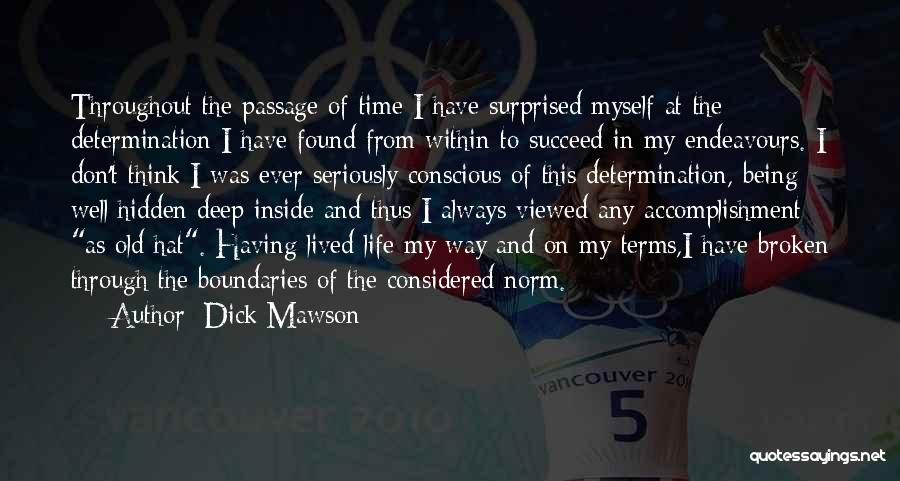 If You Want To Succeed In Life Quotes By Dick Mawson