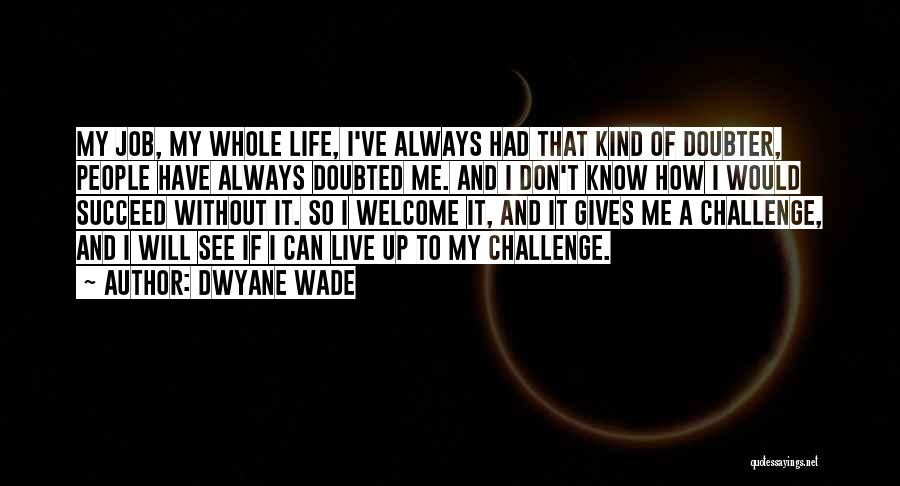 If You Want To Succeed In Life Quotes By Dwyane Wade