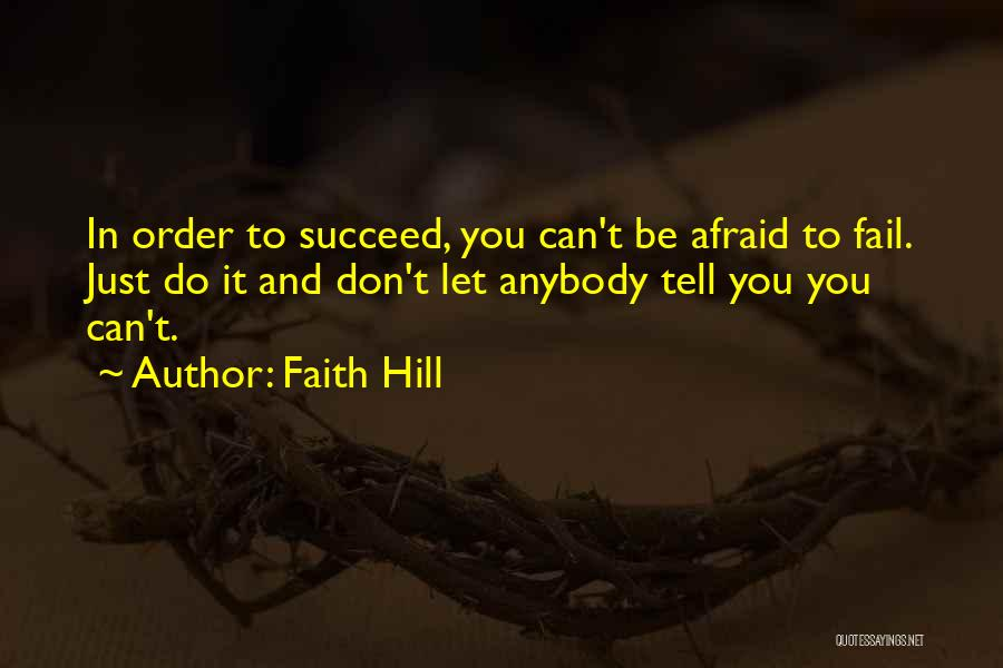 If You Want To Succeed In Life Quotes By Faith Hill