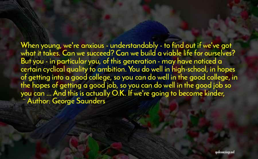 If You Want To Succeed In Life Quotes By George Saunders