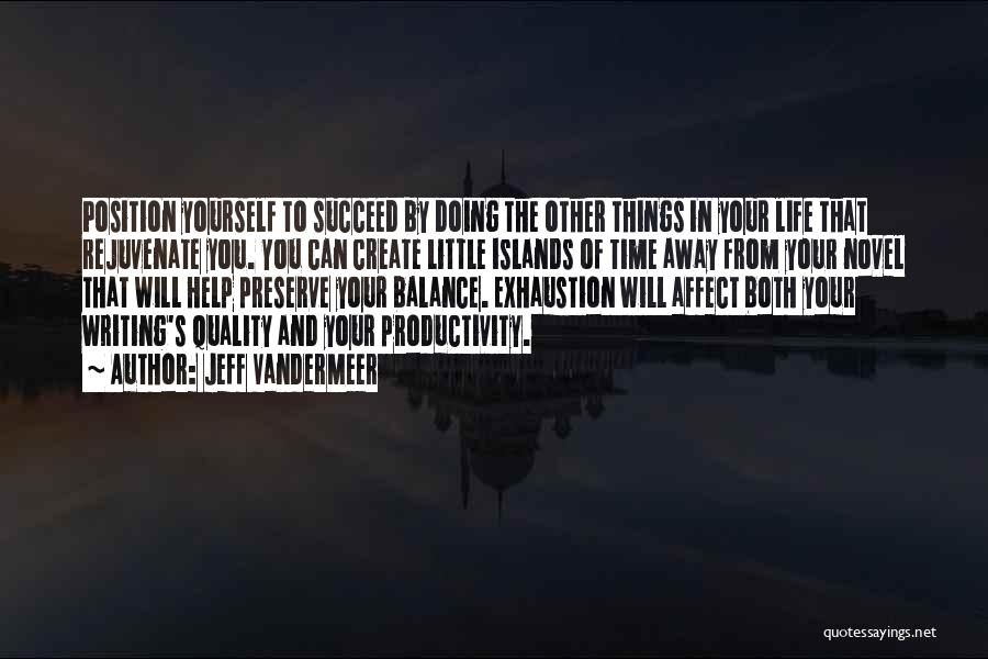 If You Want To Succeed In Life Quotes By Jeff VanderMeer