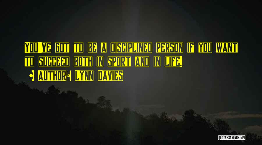If You Want To Succeed In Life Quotes By Lynn Davies