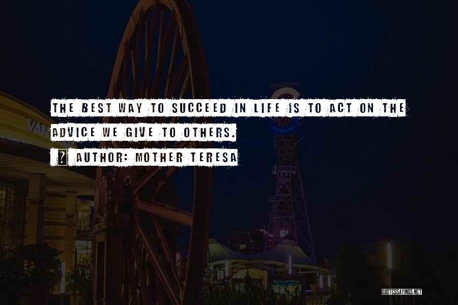 If You Want To Succeed In Life Quotes By Mother Teresa