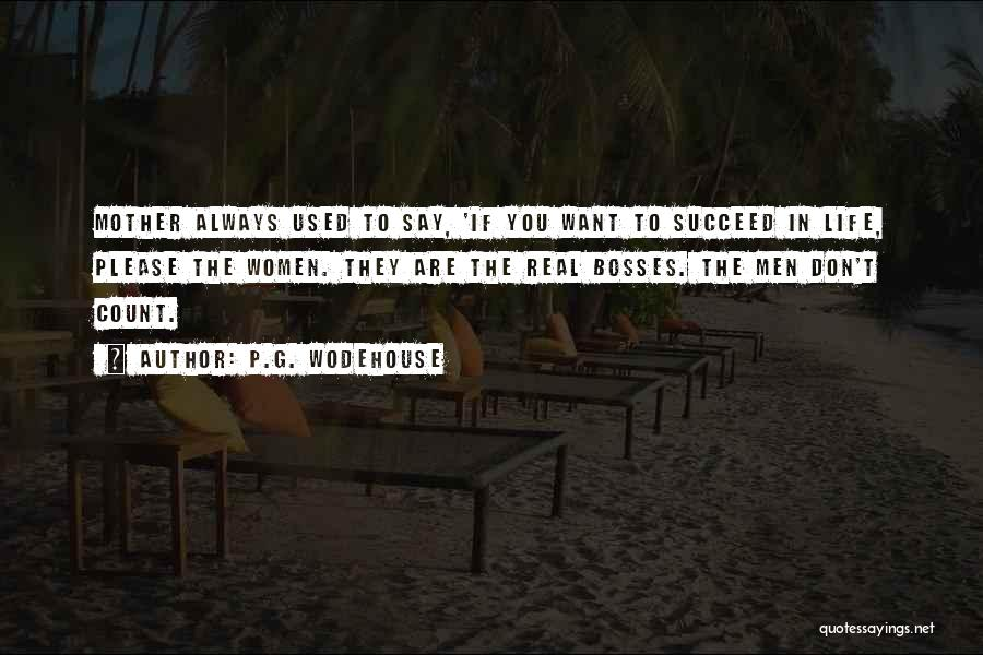 If You Want To Succeed In Life Quotes By P.G. Wodehouse