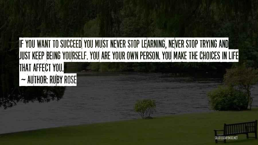 If You Want To Succeed In Life Quotes By Ruby Rose
