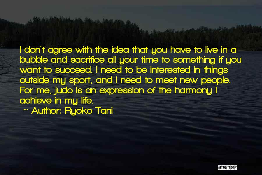 If You Want To Succeed In Life Quotes By Ryoko Tani