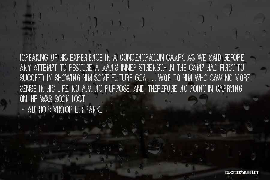 If You Want To Succeed In Life Quotes By Viktor E. Frankl