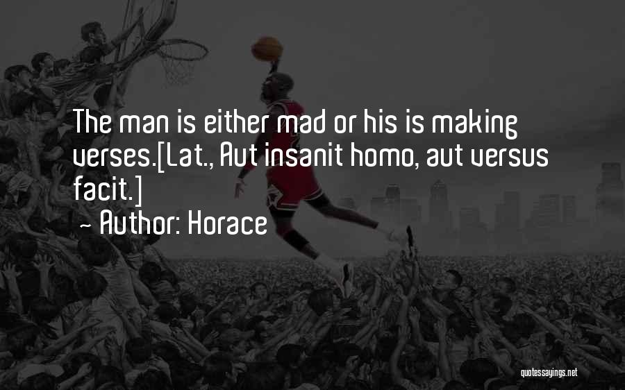 If Your Mad At Me Quotes By Horace