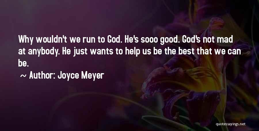 If Your Mad At Me Quotes By Joyce Meyer