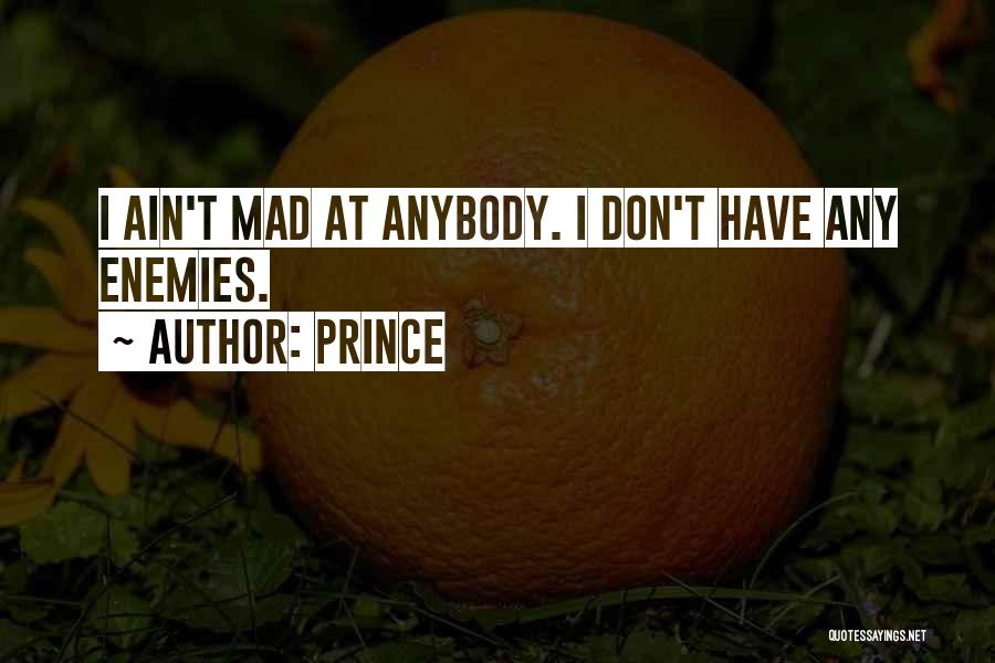 If Your Mad At Me Quotes By Prince