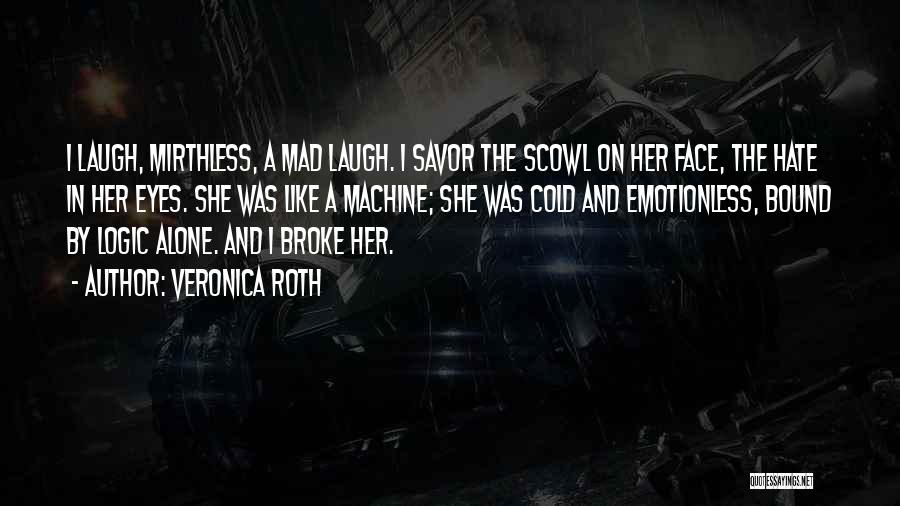 If Your Mad At Me Quotes By Veronica Roth