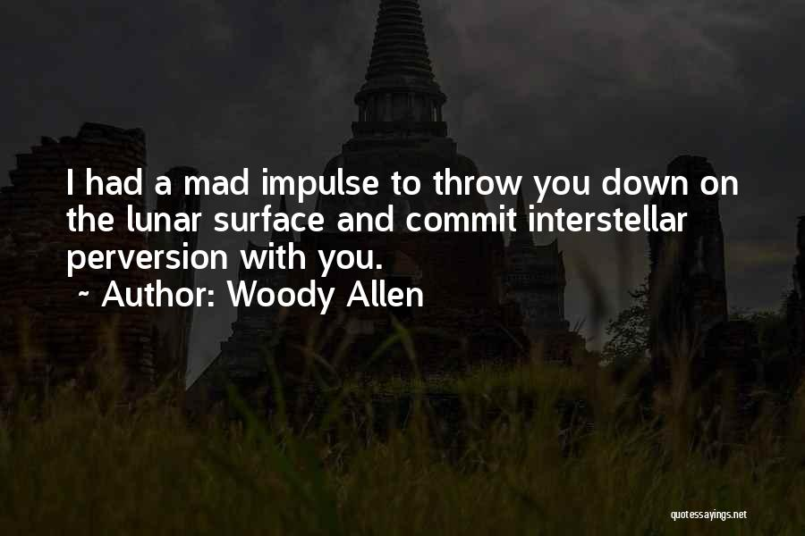 If Your Mad At Me Quotes By Woody Allen