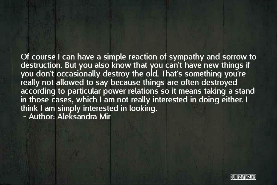 If You're Not Interested Quotes By Aleksandra Mir