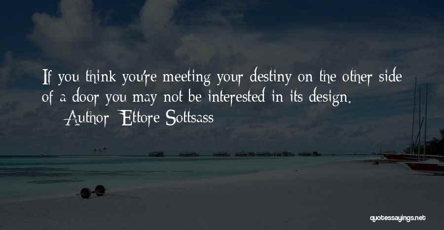 If You're Not Interested Quotes By Ettore Sottsass