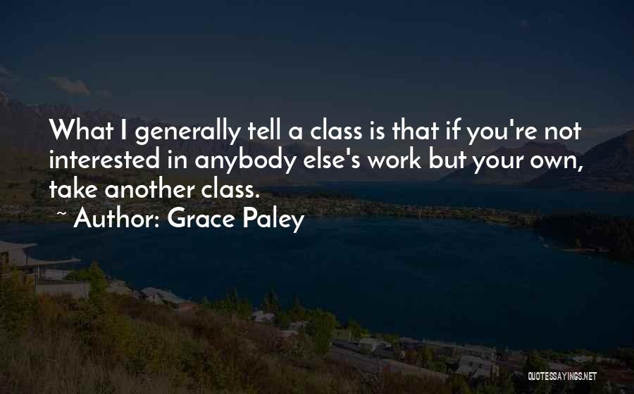 If You're Not Interested Quotes By Grace Paley
