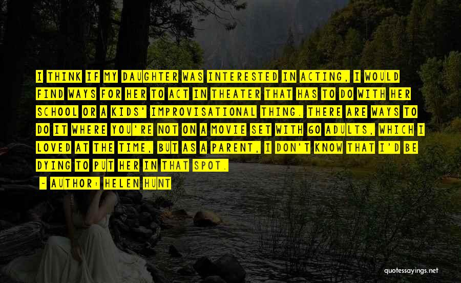 If You're Not Interested Quotes By Helen Hunt