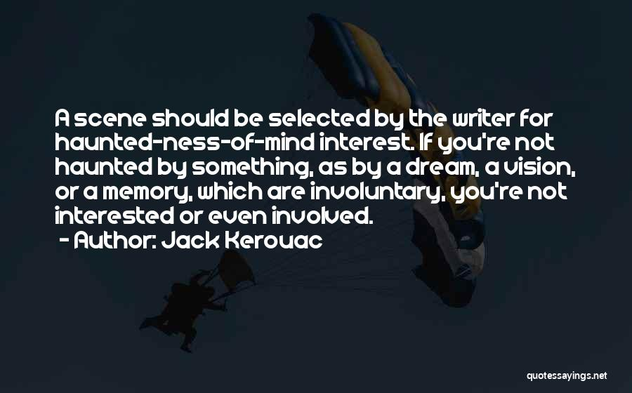 If You're Not Interested Quotes By Jack Kerouac