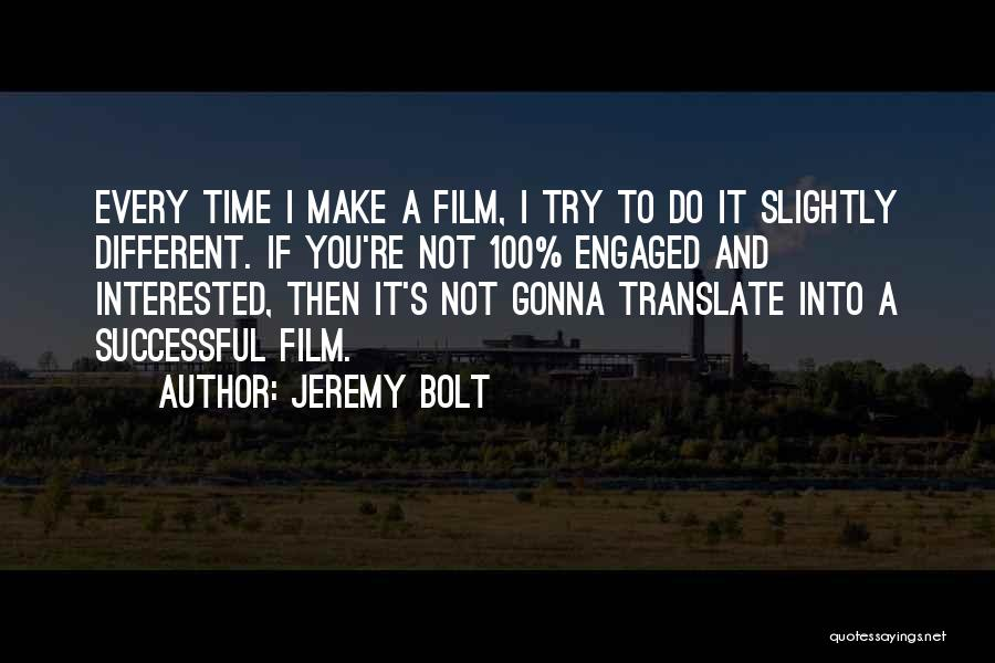 If You're Not Interested Quotes By Jeremy Bolt