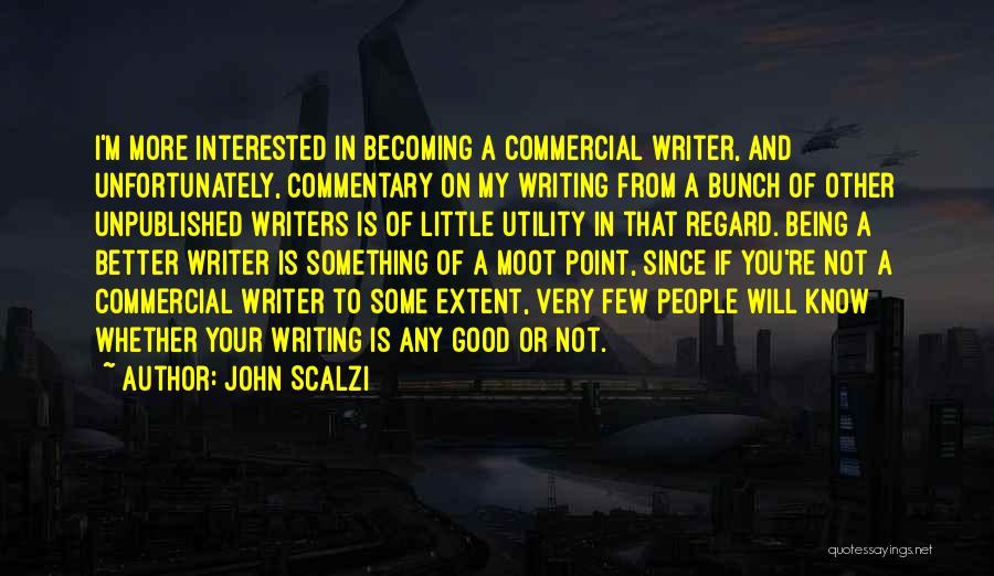 If You're Not Interested Quotes By John Scalzi