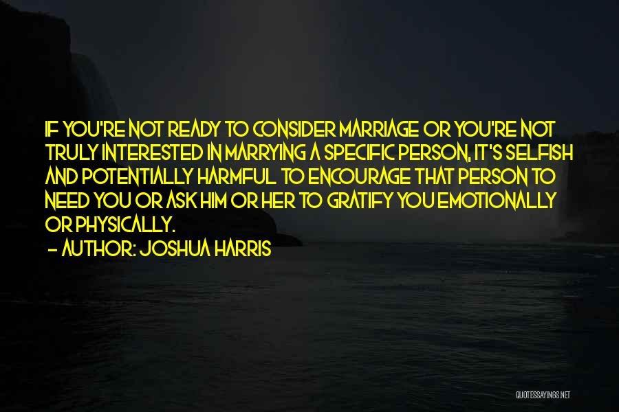If You're Not Interested Quotes By Joshua Harris